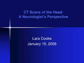 CT Scans of the Head: A Neurologist s Perspective