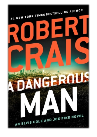 [PDF] Free Download A Dangerous Man By Robert Crais