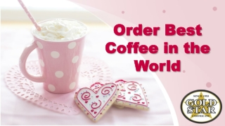 Order Best Coffee in the World