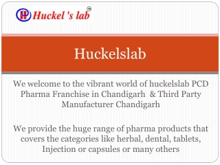 We welcome to the vibrant world of huckelslab PCD Pharma Franchise in Chandigarh & Third Party Manufacturer Chandigarh