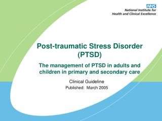 Post-traumatic Stress Disorder (PTSD) The management of PTSD in adults and  children in primary and secondary care