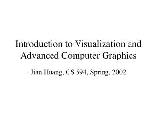 Introduction to Visualization and Advanced Computer Graphics