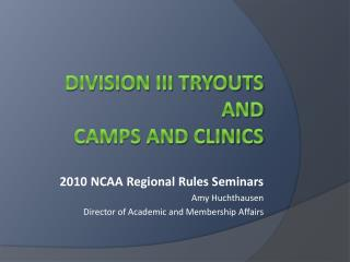 Division iii tryouts and camps and clinics