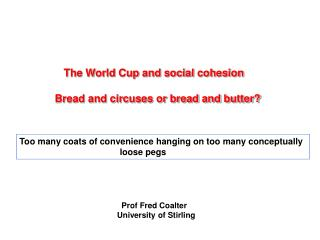 The World Cup and social cohesion Bread and circuses or bread and butter?