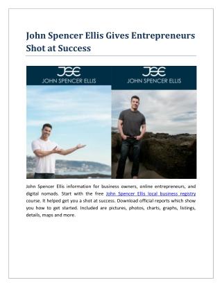 John Spencer Ellis Gives Entrepreneurs Shot at Success