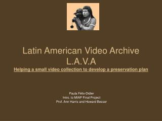 Latin American Video Archive L.A.V.A  Helping a small video collection to develop a preservation plan