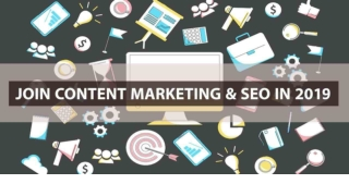 JOIN CONTENT MARKETING AND SEO IN 2019