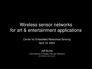 Wireless sensor networks  for art & entertainment applications