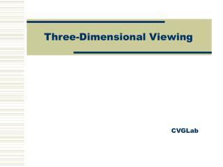 Three-Dimensional Viewing