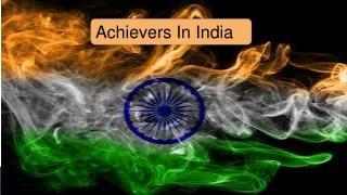 Achievers In India
