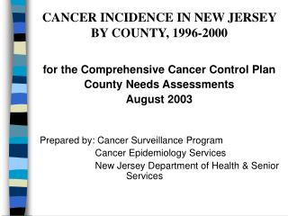 CANCER INCIDENCE IN NEW JERSEY BY COUNTY, 1996-2000