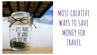 Most Creative Ways to Save Money for Travel