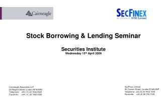 Stock Borrowing & Lending Seminar Securities Institute Wednesday 15 th  April 2009