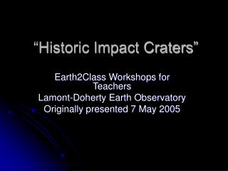 Historic Impact Craters