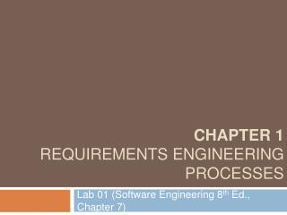 Chapter 1 Requirements Engineering Processes