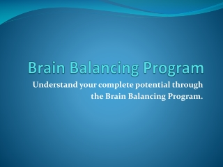 Authentic Brain Balancing Program to make progress.