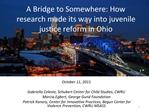 A Bridge to Somewhere: How research made its way into juvenile justice reform in Ohio