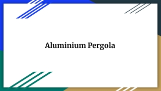 Aluminium Pergola - A great idea to make your evenings more relaxing and comfortable