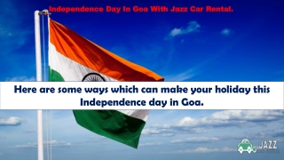 Independence Day In Goa With Jazz Car Rental.