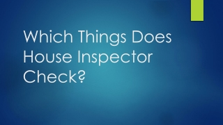 Which Things Does House Inspector Check