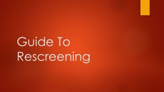 Guide To Rescreening