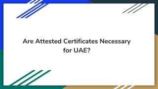 Are Attested Certificates Necessary for UAE?