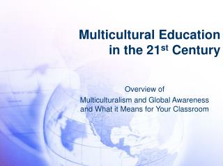 Multicultural Education  in the 21 st  Century