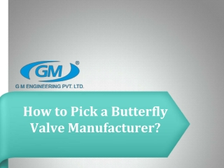 How to Pick a Butterfly Valve Manufacturer?