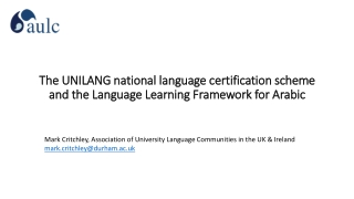 The UNILANG national language certification scheme and the Language Learning Framework for Arabic