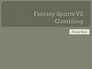 Fantasy Sports vs Gambling