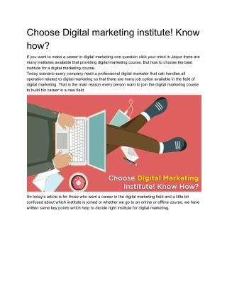 Choose Digital marketing institute! Know how?