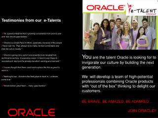 You are the talent Oracle is looking for to invigorate our culture by building the next generation.