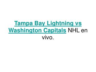 Ver el partido Tampa Bay Lightning vs Washington Capitals en