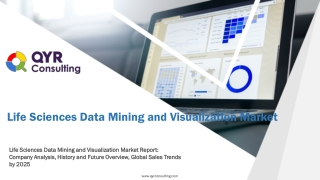 Life Sciences Data Mining and Visualization Market Report: Company Analysis, History and Future Overview, Global Sales T