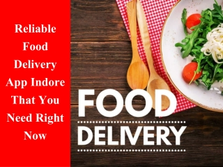 Reliable Food Delivery App Indore That You Need Right Now