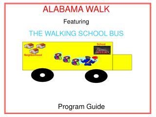 ALABAMA WALK Featuring THE WALKING SCHOOL BUS