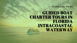 Guided boat charter tours in Florida Intracoastal Waterway