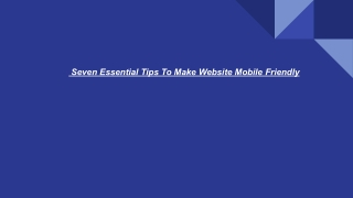 Seven Essential Tips To Make Website Mobile Friendly