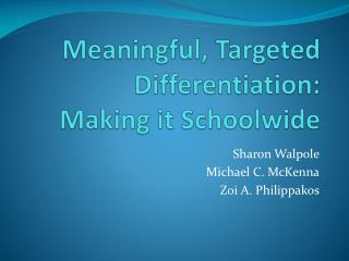 Meaningful, Targeted Differentiation: Making it Schoolwide
