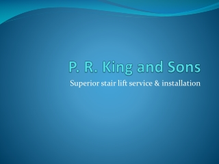 P. R. King and Sons - StannahStairliftsCurved