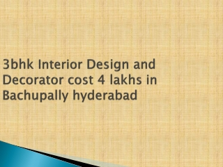 3bhk interior design and Decorator cost 4 lakhs bachupally hyderabad