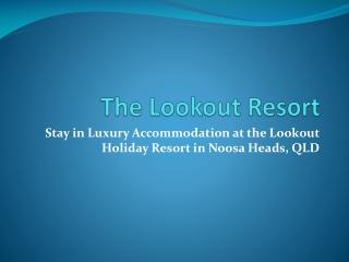 The Lookout Resort - noosa resorts