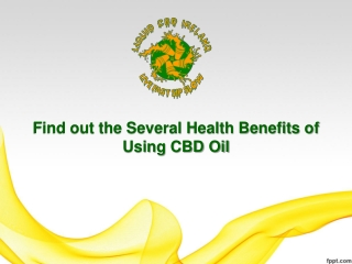 Find out the Several Health Benefits of Using CBD Oil