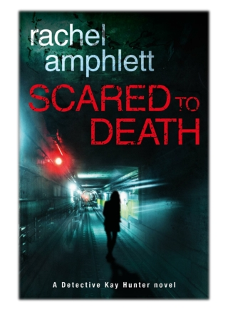 [PDF] Free Download Scared to Death By Rachel Amphlett