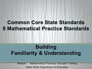 Common Core State Standards 8 Mathematical Practice Standards Building  Familiarity & Understanding