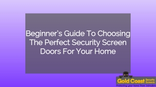 Beginner's Guide To Choosing The Perfect Security Doors For Your Home