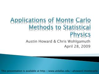 Applications of Monte Carlo Methods to Statistical Physics