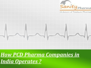 How PCD Pharma Companies in India Operates?