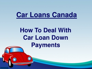 How To Deal With Car Loan Down Payments