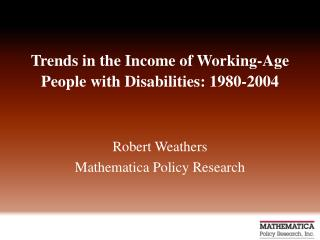 Trends in the Income of Working-Age People with Disabilities: 1980-2004